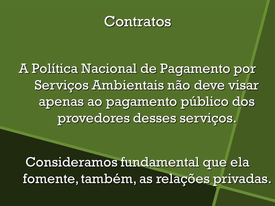 Contratos A Política Nacional de Pagamento por Serviços Ambientais não deve visar apenas ao pagamento público dos provedores desses serviços.
