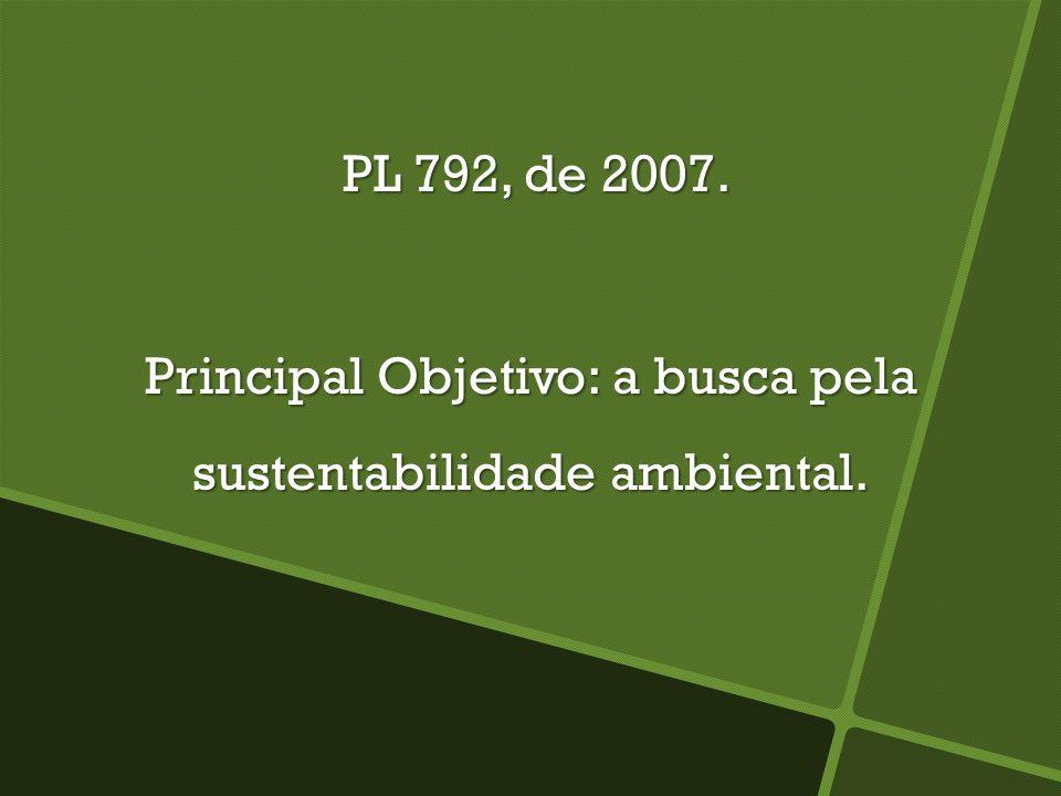 Principal Objetivo: a busca pela sustentabilidade ambiental.