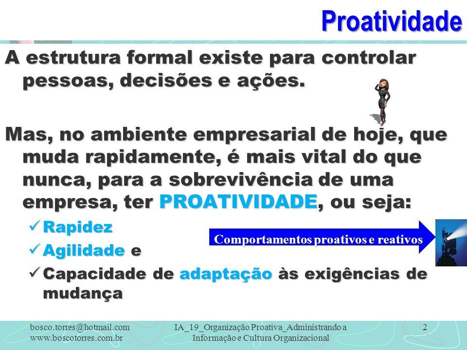 ProatividadeA estrutura formal existe para controlar pessoas, decisões e ações.