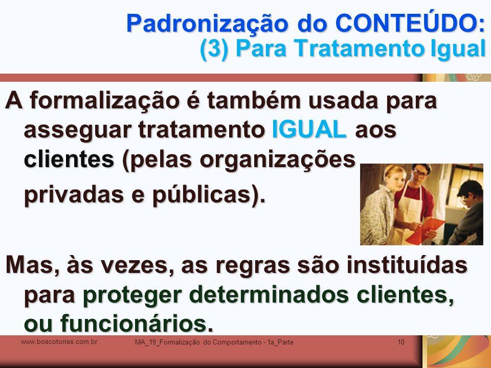 Padronização do CONTEÚDO: (3) Para Tratamento Igual