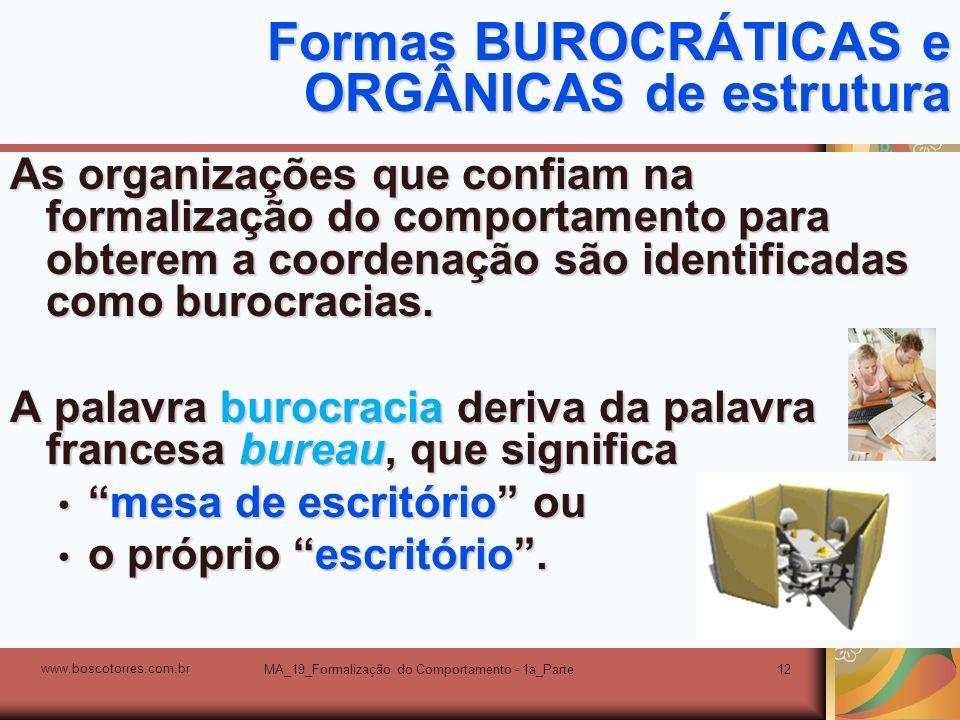 Formas BUROCRÁTICAS e ORGÂNICAS de estrutura
