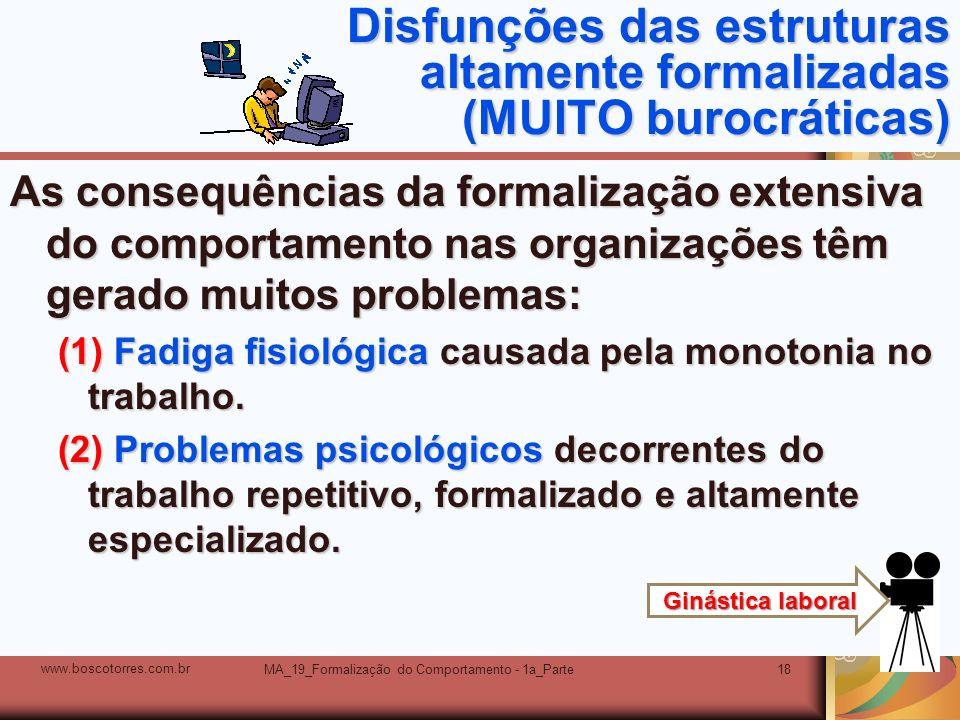 Disfunções das estruturas altamente formalizadas (MUITO burocráticas)