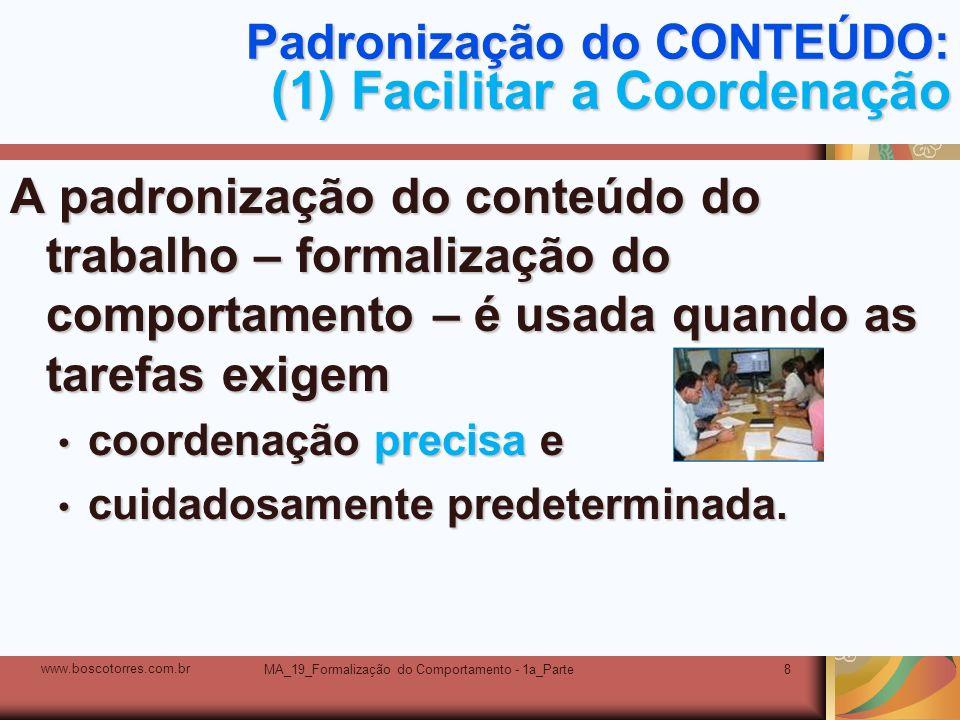 Padronização do CONTEÚDO: (1) Facilitar a Coordenação