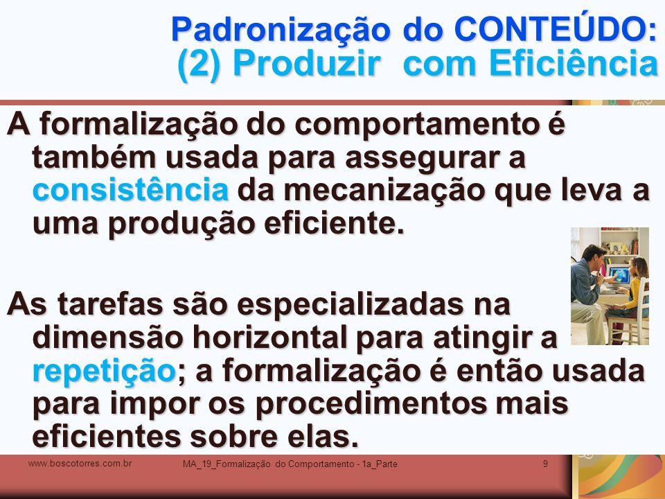 Padronização do CONTEÚDO: (2) Produzir com Eficiência