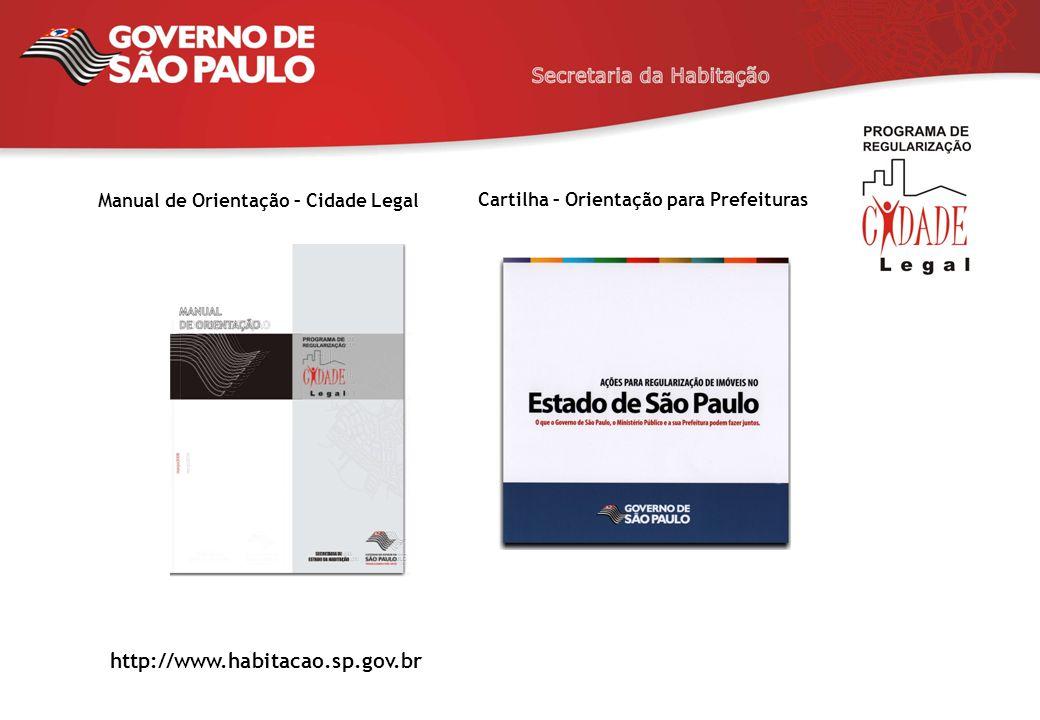 http://www.habitacao.sp.gov.br Manual de Orientação – Cidade Legal