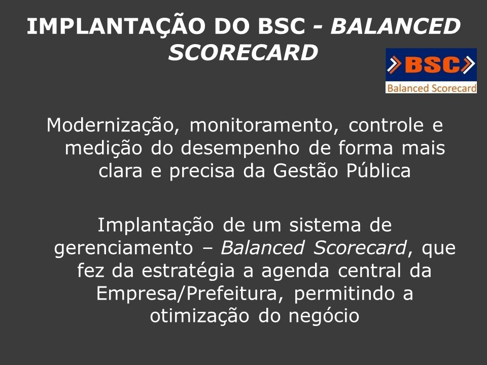 IMPLANTAÇÃO DO BSC - BALANCED SCORECARD