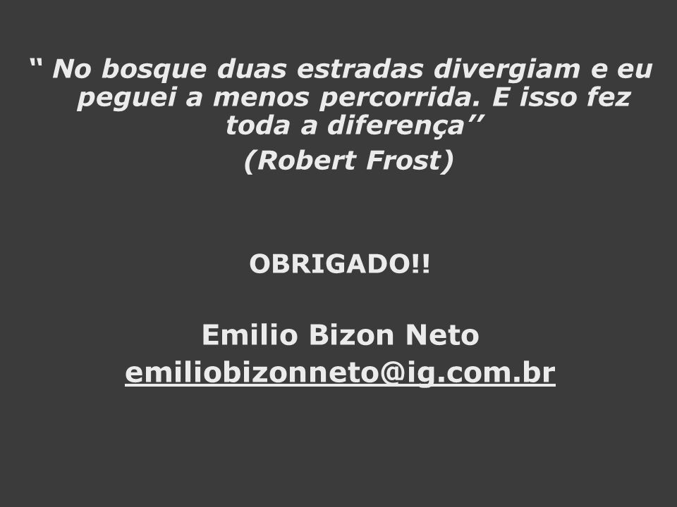 Emilio Bizon Neto emiliobizonneto@ig.com.br