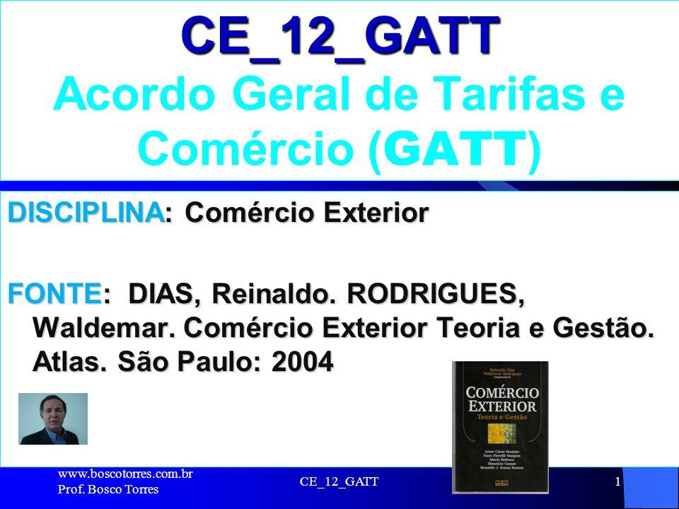 CE_12_GATT Acordo Geral de Tarifas e Comércio (GATT)