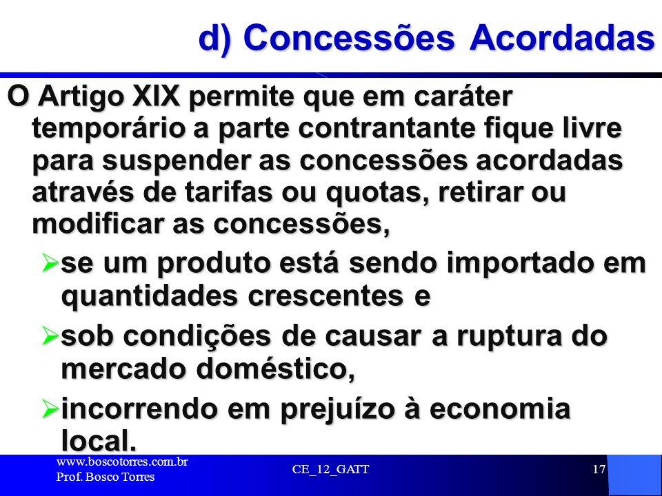 d) Concessões Acordadas