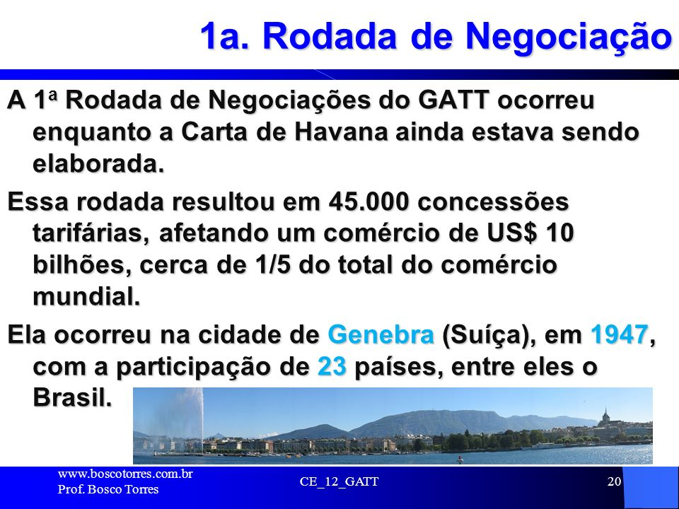 1a. Rodada de Negociação