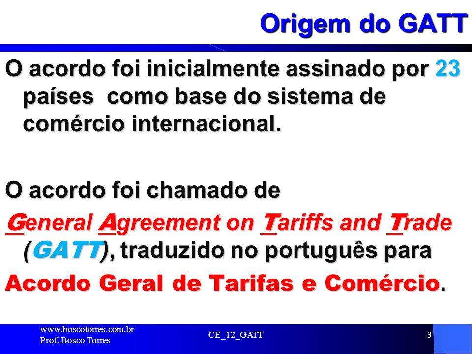 Origem do GATT O acordo foi inicialmente assinado por 23 países como base do sistema de comércio internacional.