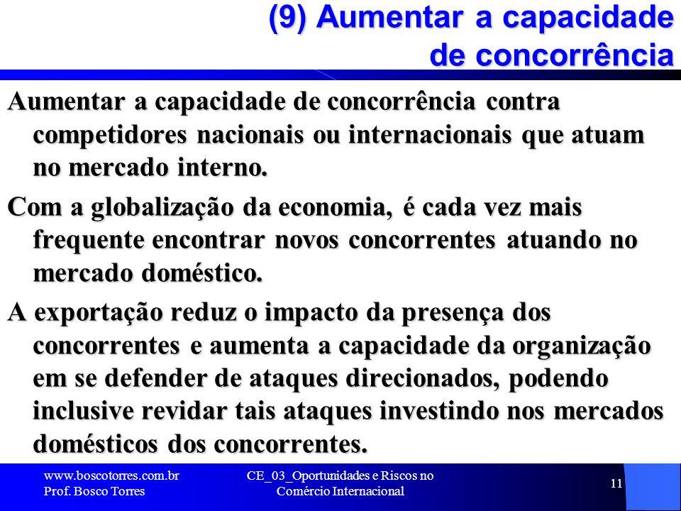 (9) Aumentar a capacidade de concorrência