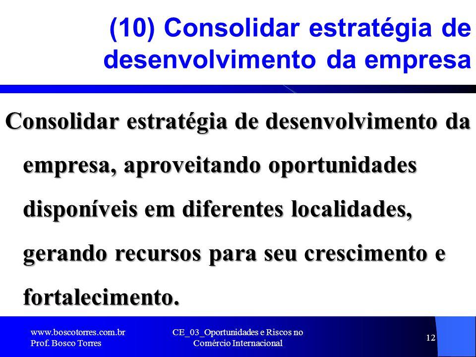 (10) Consolidar estratégia de desenvolvimento da empresa