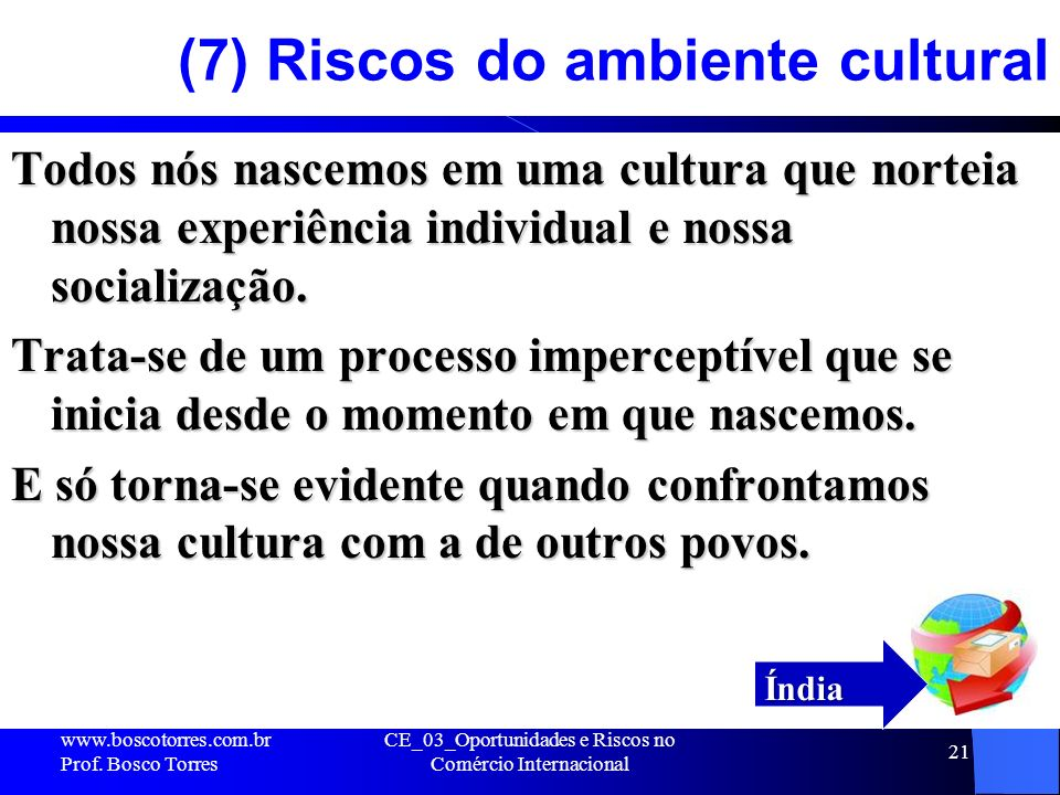 (7) Riscos do ambiente cultural