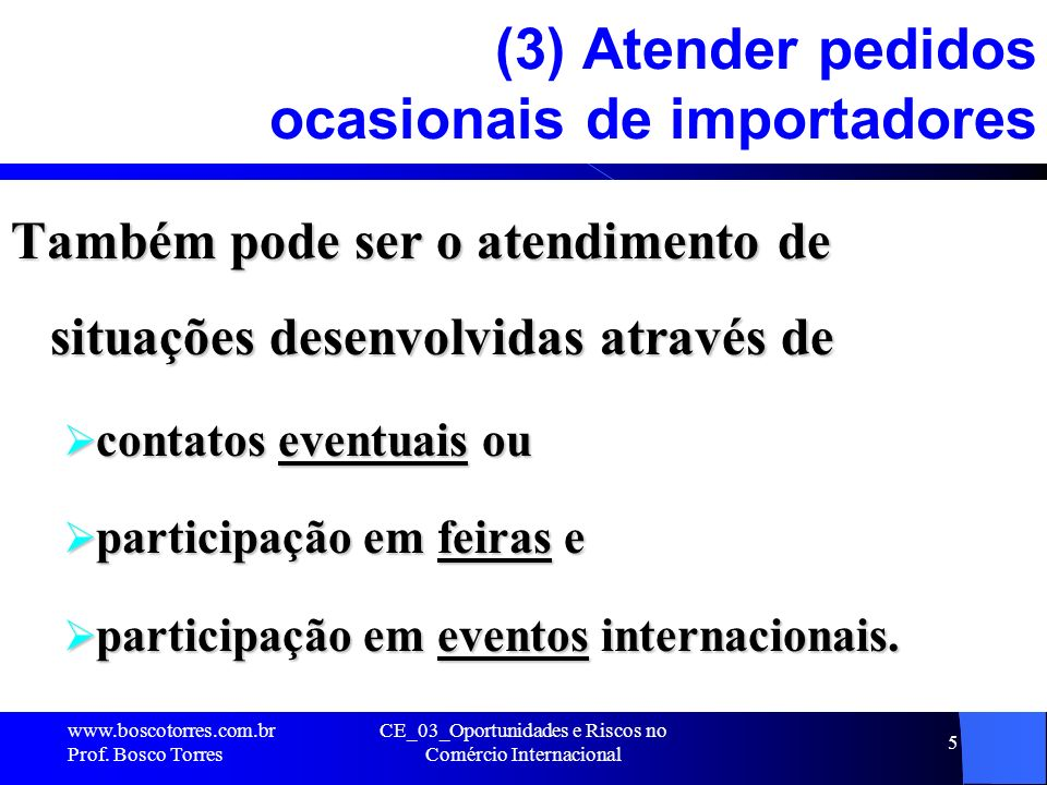 (3) Atender pedidos ocasionais de importadores