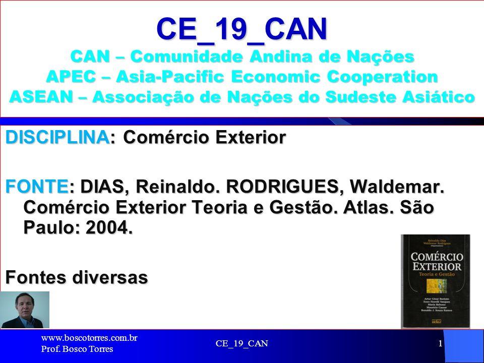 CE_19_CAN CAN – Comunidade Andina de Nações APEC – Asia-Pacific Economic Cooperation ASEAN – Associação de Nações do Sudeste Asiático