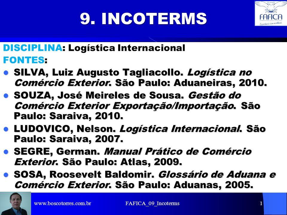 9. INCOTERMS DISCIPLINA: Logística Internacional. FONTES: