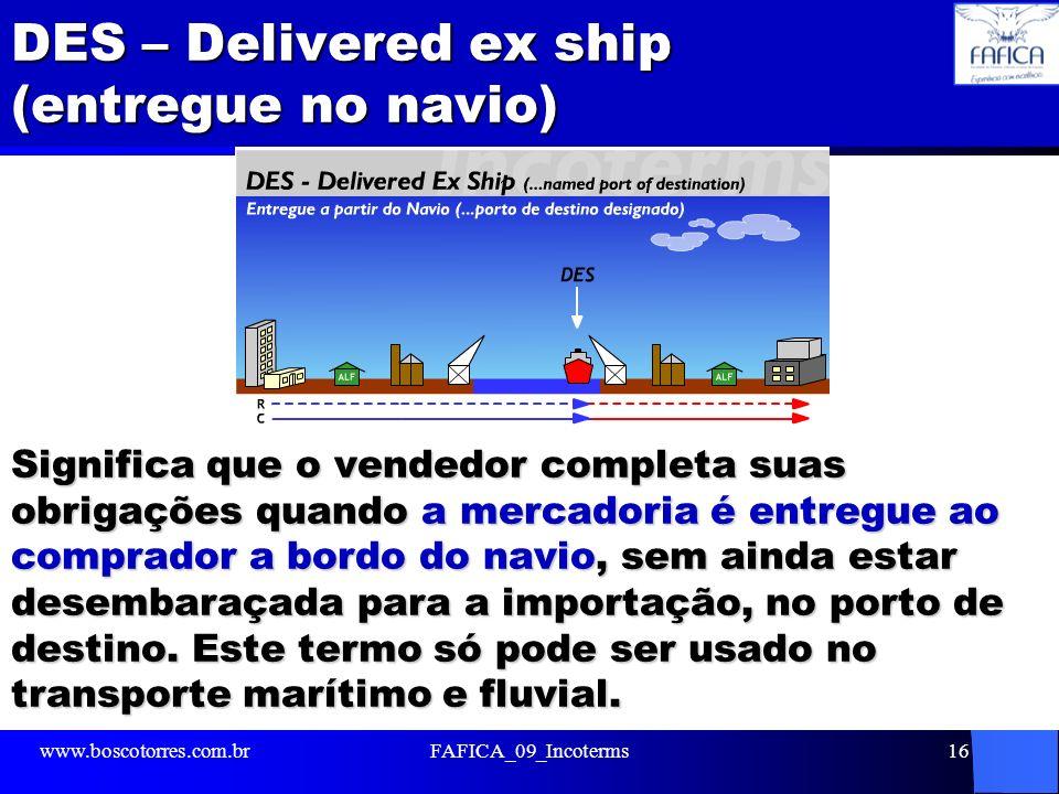 DES – Delivered ex ship (entregue no navio)