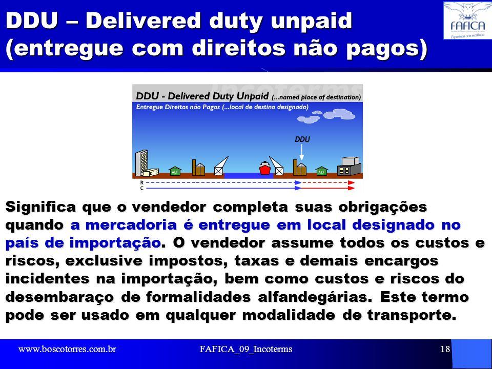 DDU – Delivered duty unpaid (entregue com direitos não pagos)