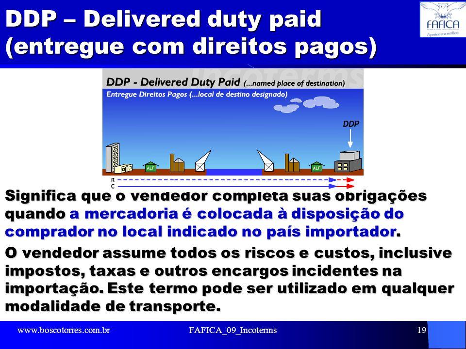 DDP – Delivered duty paid (entregue com direitos pagos)