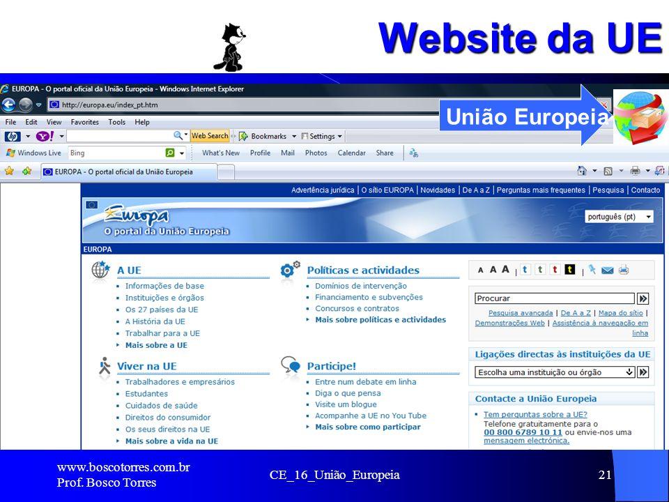Website da UE União Europeia www.boscotorres.com.br Prof. Bosco Torres
