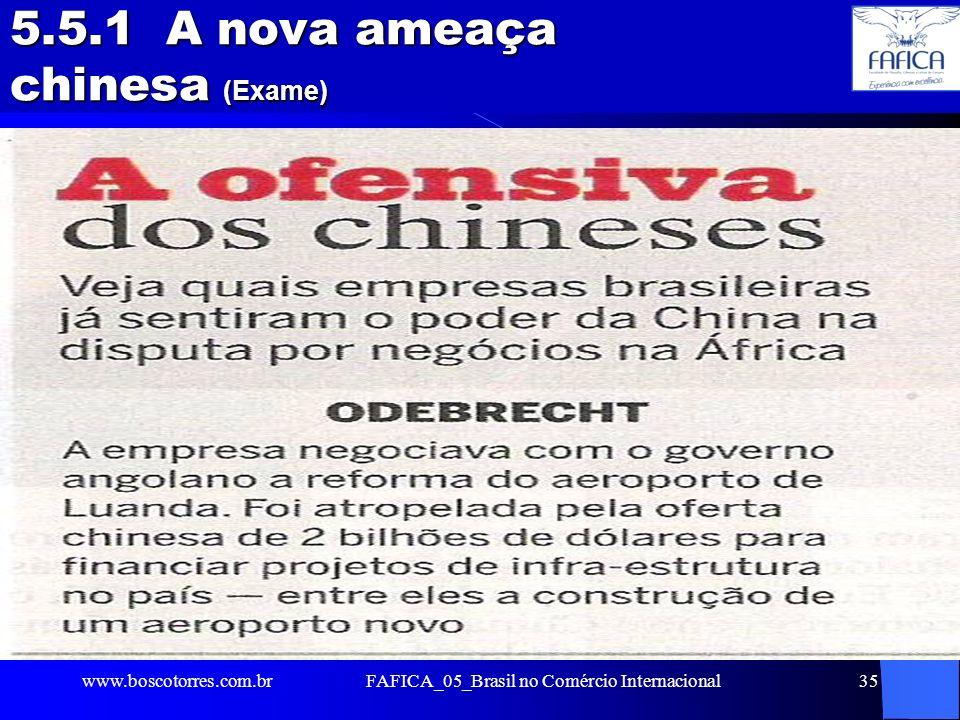 5.5.1 A nova ameaça chinesa (Exame)