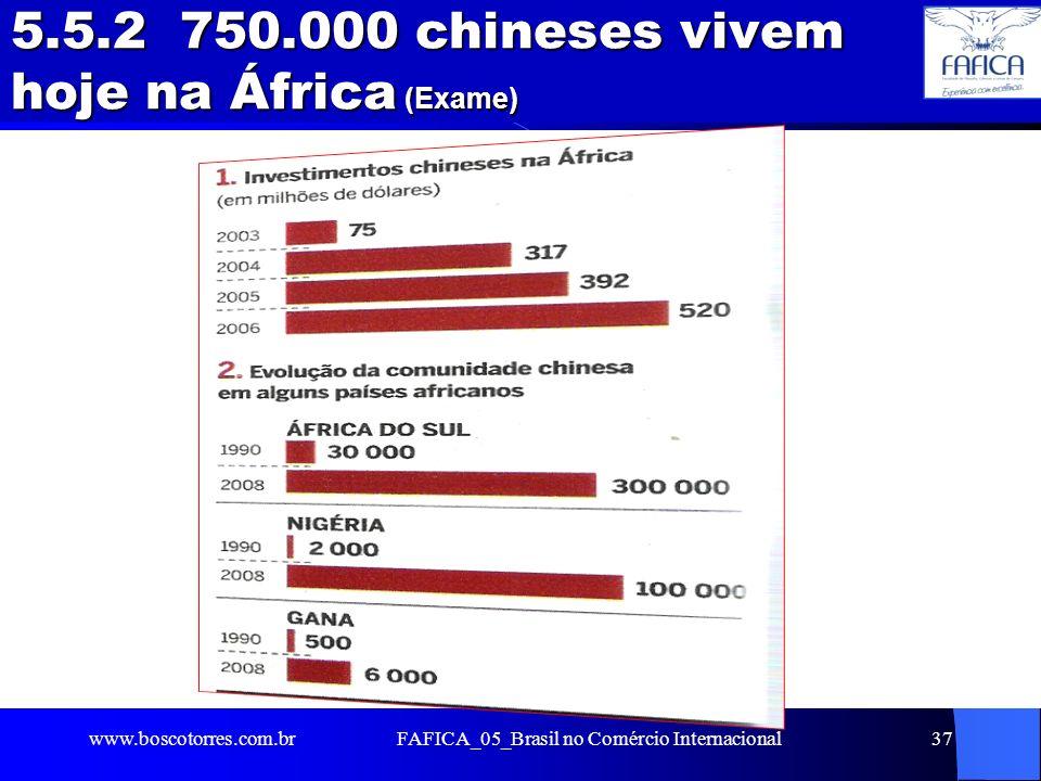 5.5.2 750.000 chineses vivem hoje na África (Exame)