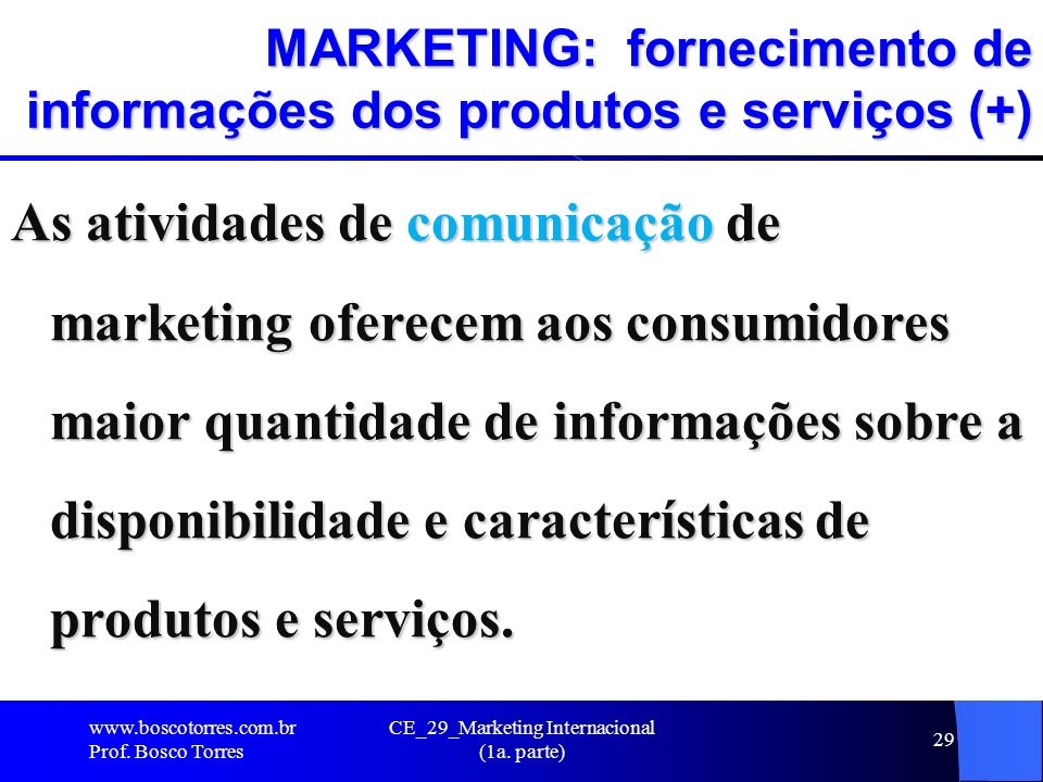 MARKETING: fornecimento de informações dos produtos e serviços (+)