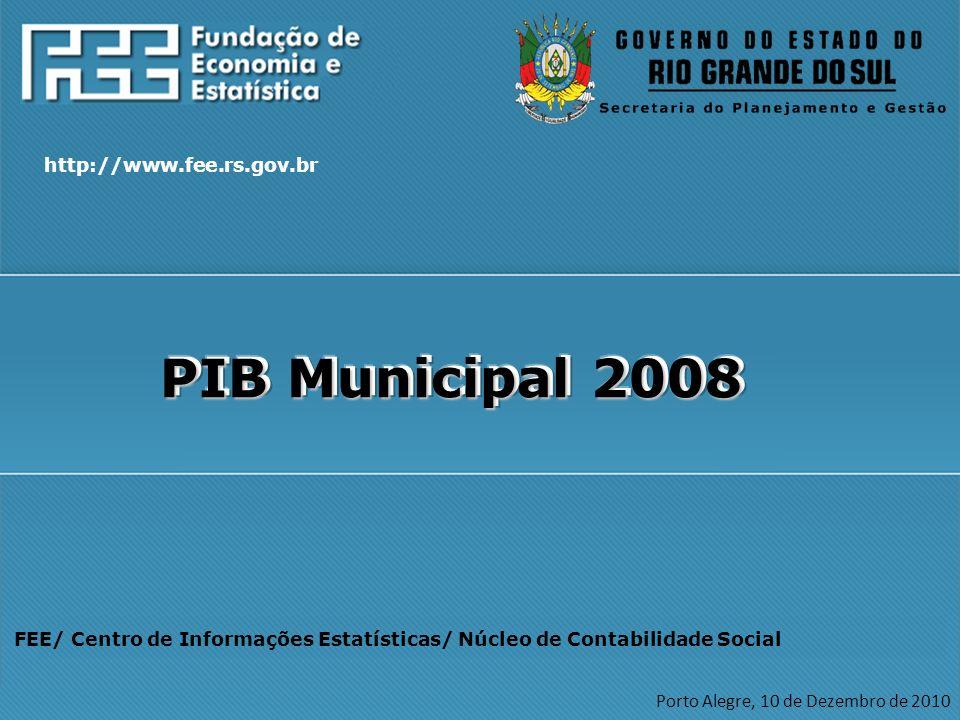 PIB Municipal 2008 http://www.fee.rs.gov.br