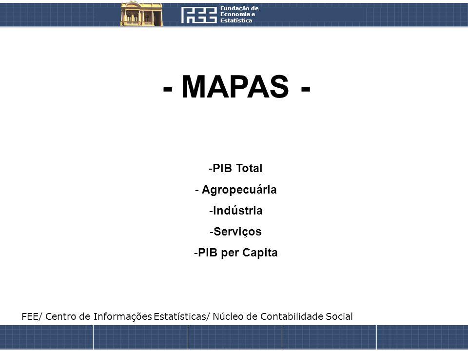 - MAPAS - PIB Total Agropecuária Indústria Serviços PIB per Capita