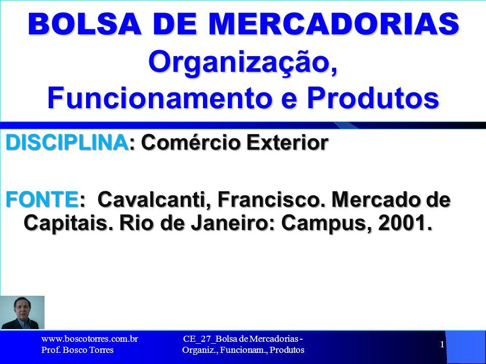 BOLSA DE MERCADORIAS Organização, Funcionamento e Produtos