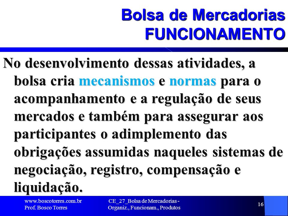Bolsa de Mercadorias FUNCIONAMENTO
