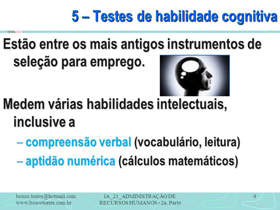 5 – Testes de habilidade cognitiva
