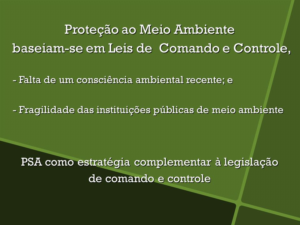 Proteção ao Meio Ambiente baseiam-se em Leis de Comando e Controle,