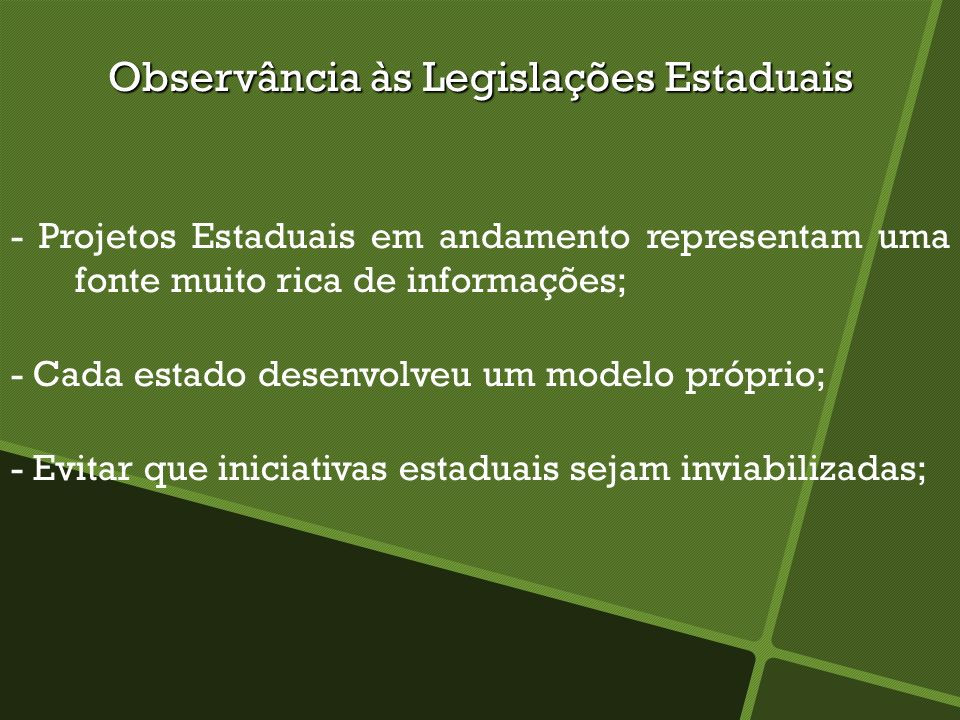 Observância às Legislações Estaduais