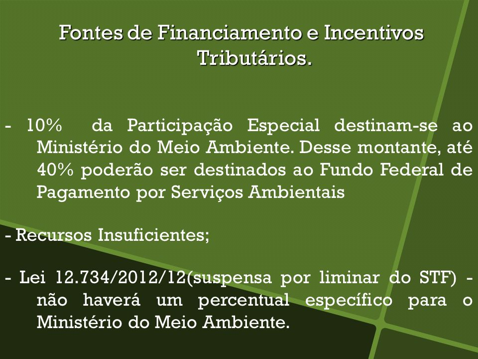 Fontes de Financiamento e Incentivos Tributários.