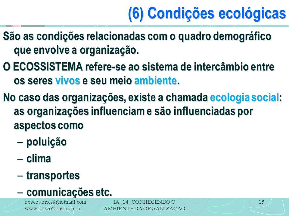 (6) Condições ecológicas