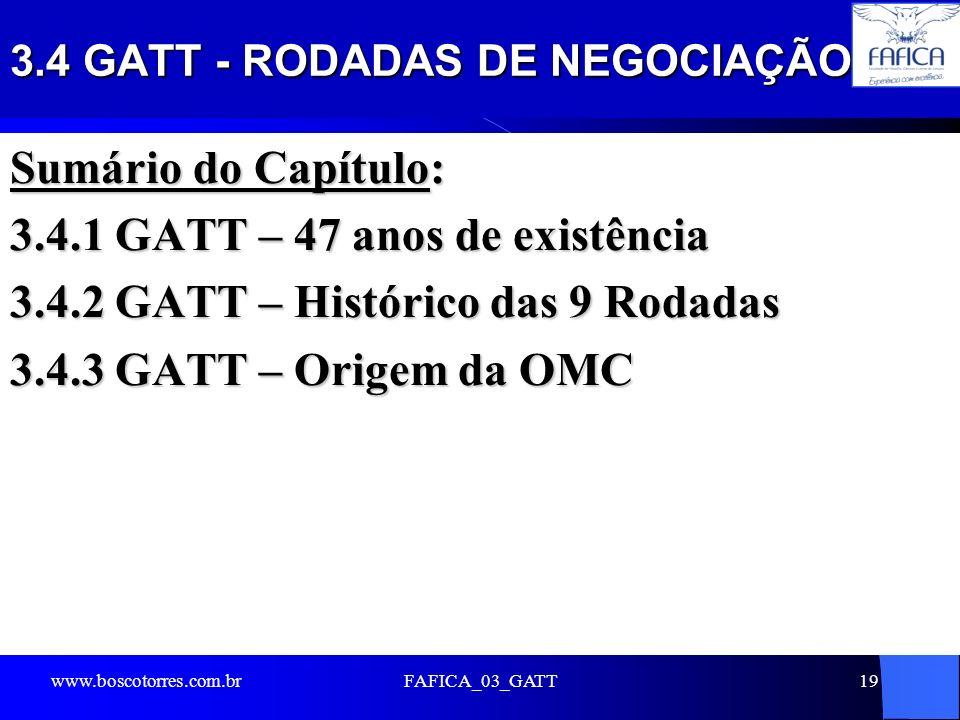 3.4 GATT - RODADAS DE NEGOCIAÇÃO