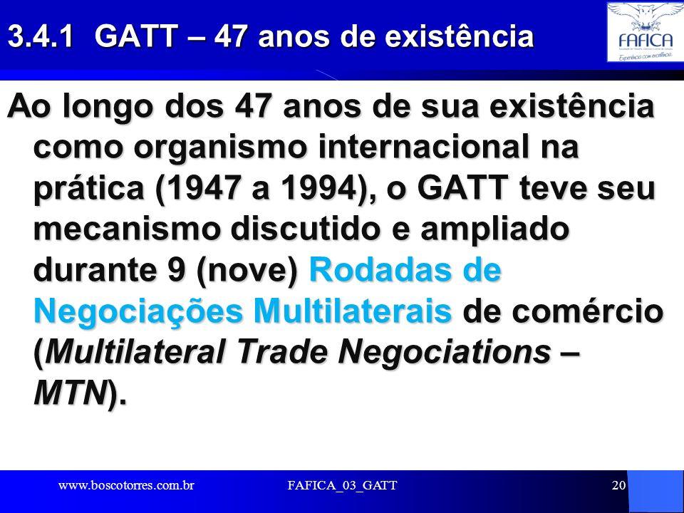 3.4.1 GATT – 47 anos de existência