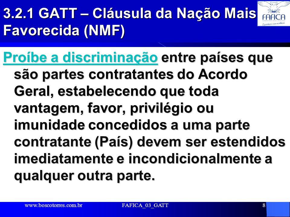 3.2.1 GATT – Cláusula da Nação Mais Favorecida (NMF)