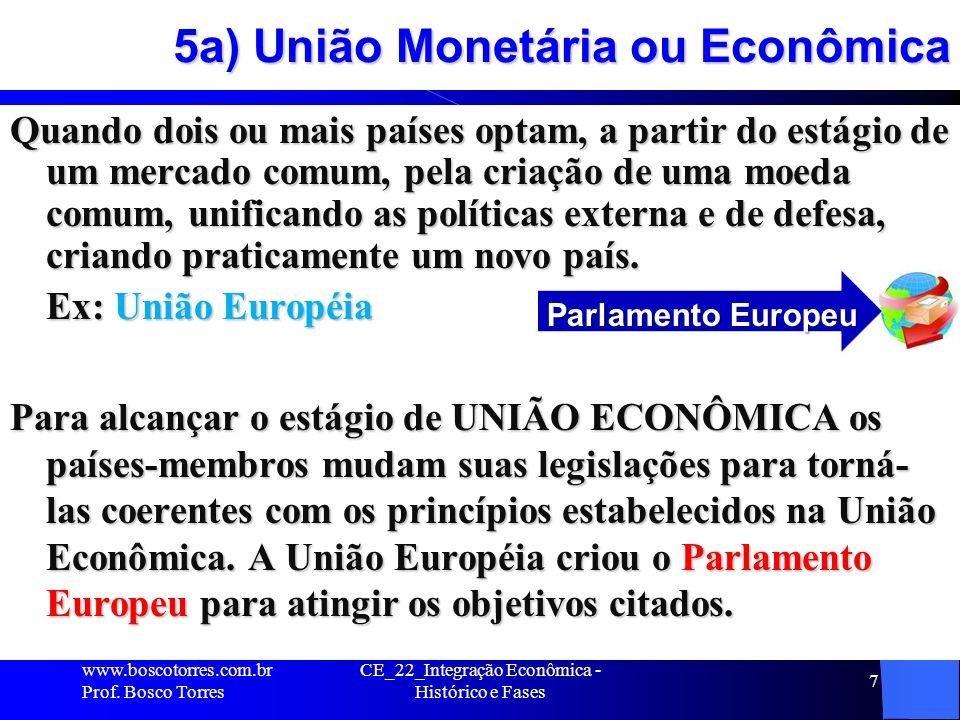 5a) União Monetária ou Econômica