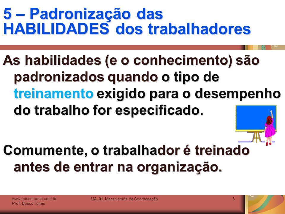 5 – Padronização das HABILIDADES dos trabalhadores