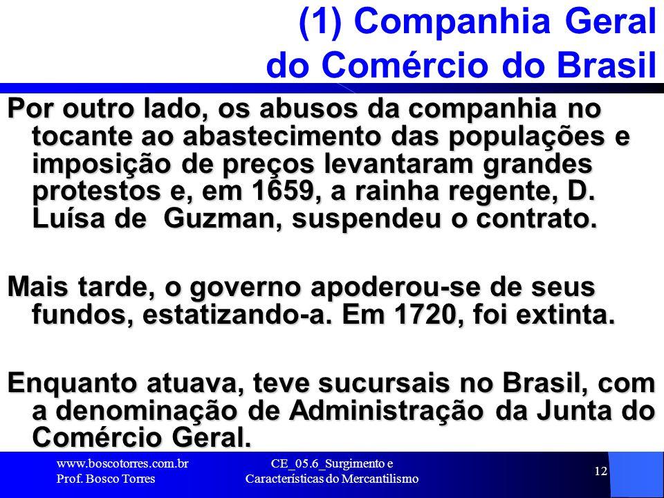 (1) Companhia Geral do Comércio do Brasil