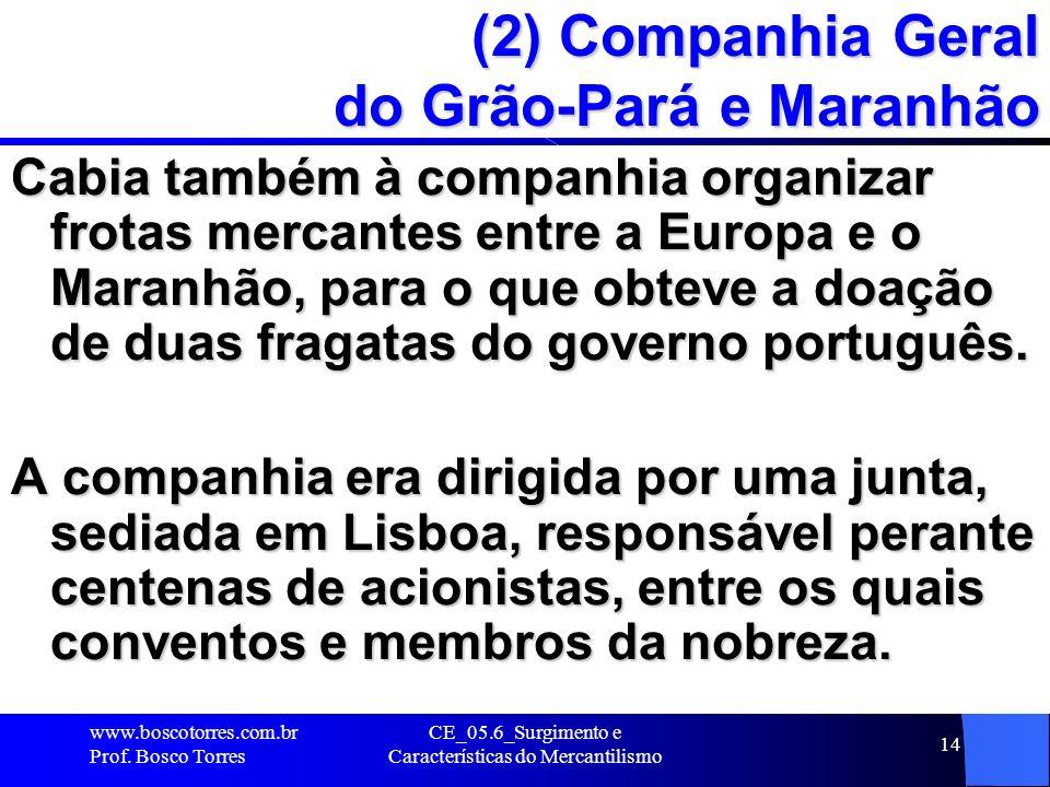 (2) Companhia Geral do Grão-Pará e Maranhão