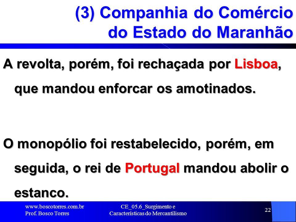 (3) Companhia do Comércio do Estado do Maranhão