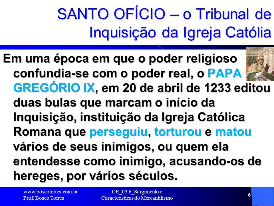 SANTO OFÍCIO – o Tribunal de Inquisição da Igreja Católia
