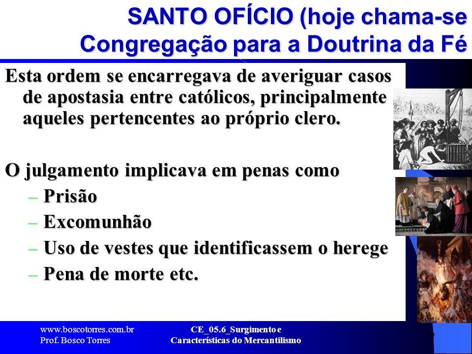 SANTO OFÍCIO (hoje chama-se Congregação para a Doutrina da Fé
