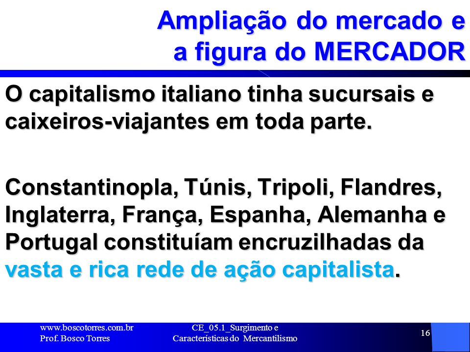 Ampliação do mercado e a figura do MERCADOR