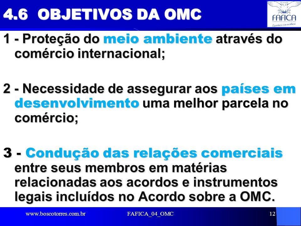 4.6 OBJETIVOS DA OMC 1 - Proteção do meio ambiente através do comércio internacional;