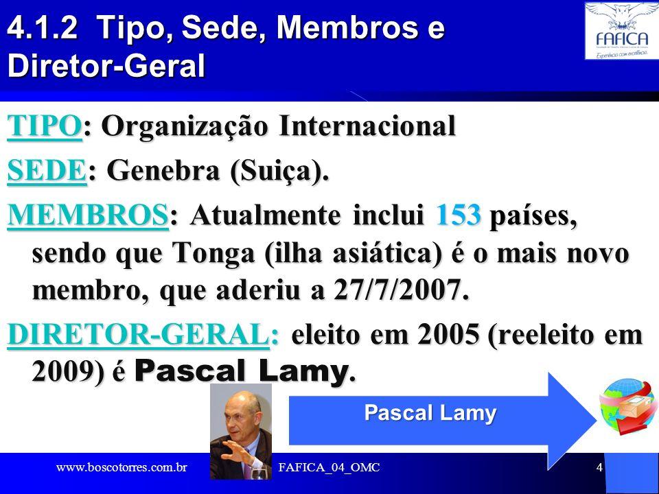 4.1.2 Tipo, Sede, Membros e Diretor-Geral